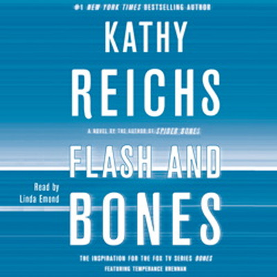 Flash and Bones: A Novel Audiobook, by Kathy Reichs