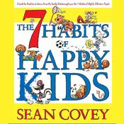 The 7 Habits of Happy Kids Audiobook, by Stephen R. Covey