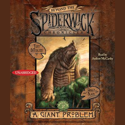 A Giant Problem: Beyond the Spiderwick Chronicles, Book 2 Audiobook, by Holly Black