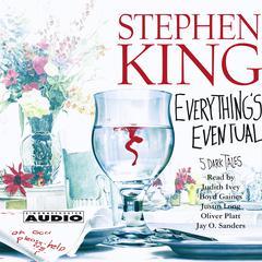 Everythings Eventual: Five Dark Tales Audiobook, by Stephen King