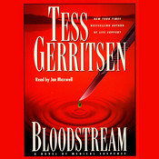 Bloodstream: A Novel of Medical Suspense Audiobook, by Tess Gerritsen