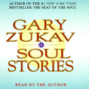 Soul Stories: Practical Guides to the Soul Audiobook, by Gary Zukav