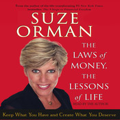 The Laws of Money, The Lessons of Life: Keep What You Have and Create What You Deserve, by Suze Orman