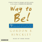 Way to Be!: 9 Rules For  Living the Good Life, by Gordon B. Hinckley