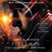 First Man: The Life of Neil A. Armstrong, by James R. Hansen