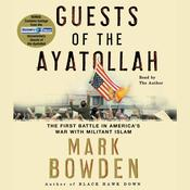 Guests of the Ayatollah Audiobook, by Mark Bowden