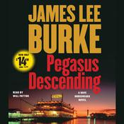 Pegasus Descending: A Dave Robicheaux Novel, by James Lee Burke