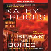Break No Bones: A Novel, by Kathy Reichs