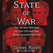 State of War: The Secret History of the CIA and the Bush Administration, by James Risen