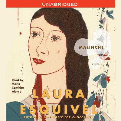 Malinche: A Novel Audiobook, by Laura Esquivel