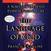 The Language of God: A Scientist Presents Evidence for Belief, by Francis S. Collins