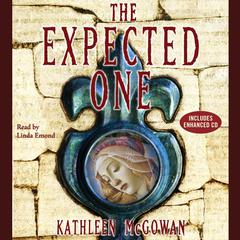 The Expected One: A Novel Audiobook, by Kathleen McGowan