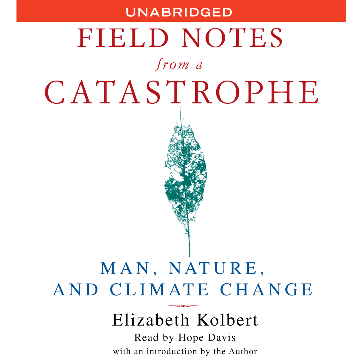 Printable Field Notes From a Catastrophe: Man, Nature and Climate Change Audiobook Cover Art