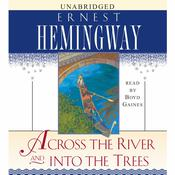 Across the River and into the Trees, by Ernest Hemingway