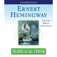 Islands in the Stream Audiobook, by Ernest Hemingway
