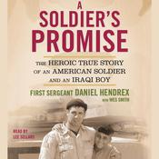 A Soldiers Promise: The Heroic True Story of an American Soldier and an Iraqi Boy, by Daniel Hendrex, First Sgt. Daniel Hendrex