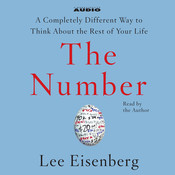 The Number: A Completely Different Way to Think About the Rest of Your Life, by Lee Eisenberg