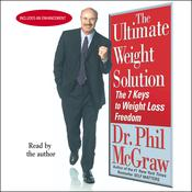 The Ultimate Weight Solution: The 7 Keys to Weight Loss Freedom, by Phil McGraw