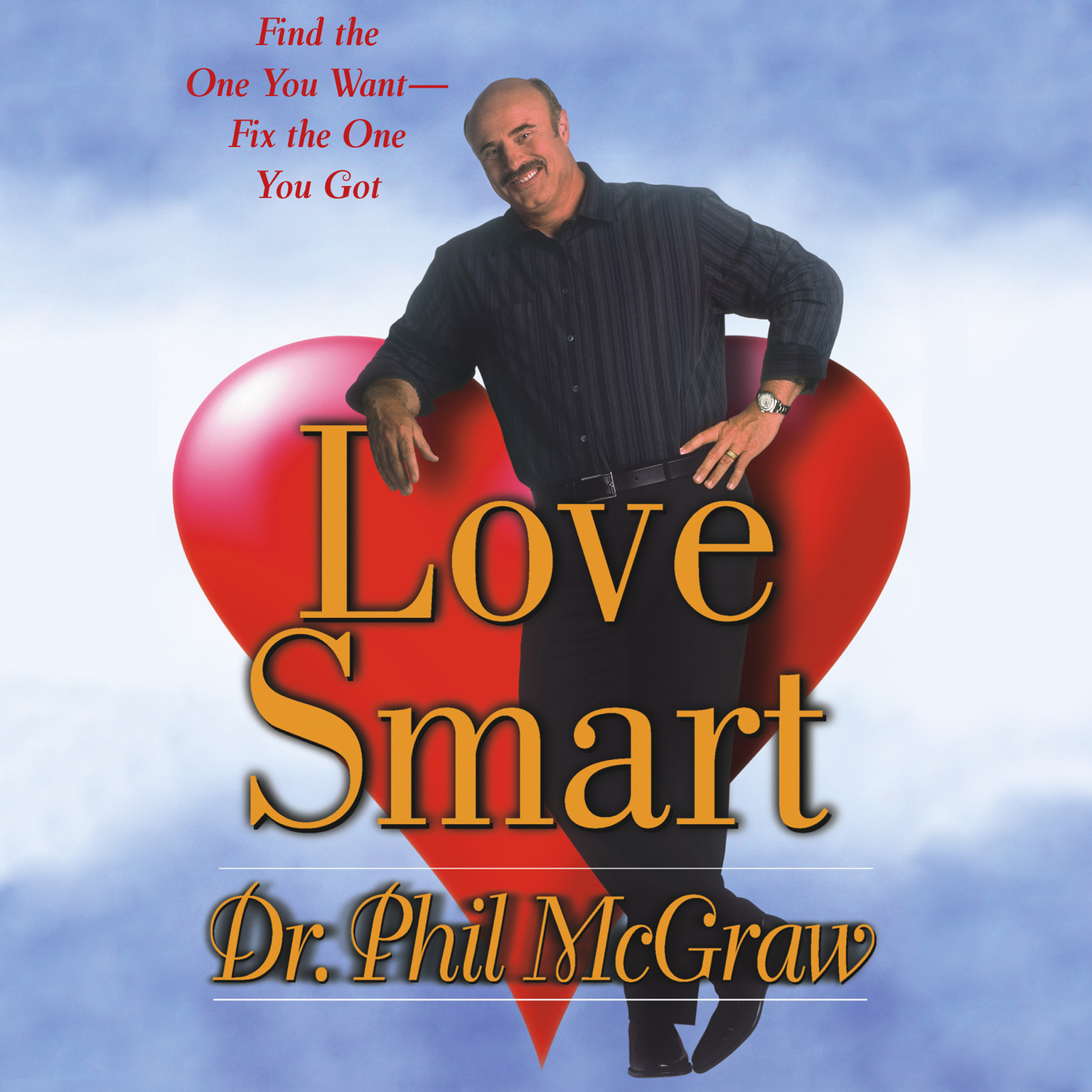 Printable Love Smart: Find the One You Want—Fix the One You Got Audiobook Cover Art