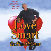 Love Smart: Find the One You Want—Fix the One You Got Audiobook, by Phil McGraw
