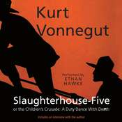 Slaughterhouse-Five: or, The Children's Crusade: A Duty Dance with Death, by Kurt Vonnegut