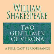 The Two Gentlemen of Verona Audiobook, by William Shakespeare