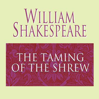 The Taming of the Shrew Audiobook, by William Shakespeare