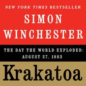 Krakatoa: The Day the World Exploded: August 27, 1883, by Simon Winchester