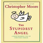 The Stupidest Angel: A Heartwarming Tale of Christmas Terror, by Christopher Moore