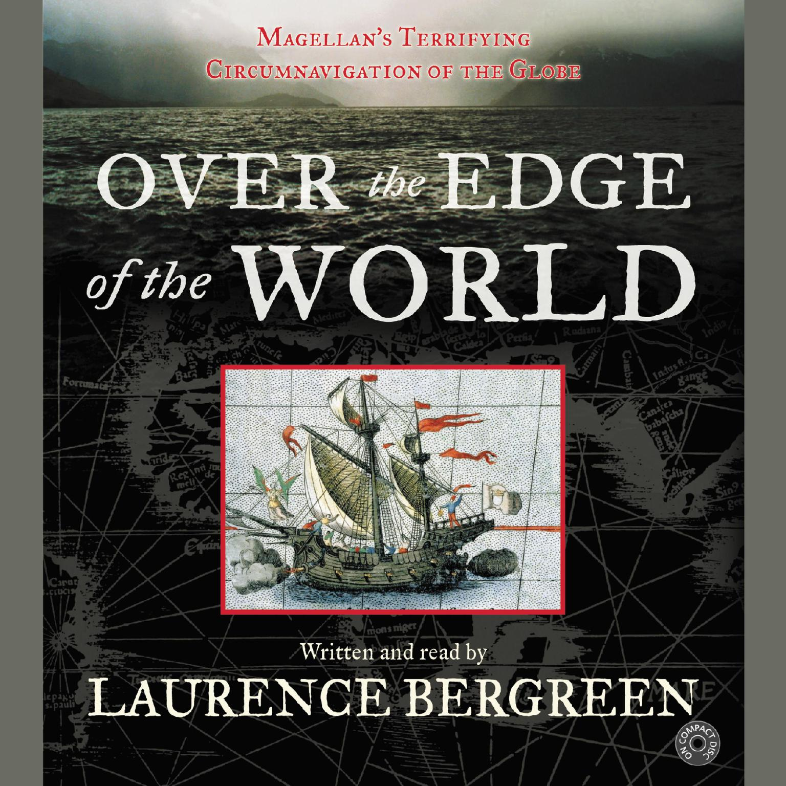Printable Over the Edge of the World: Magellan's Terrifying Circumnavigation of the Globe Audiobook Cover Art