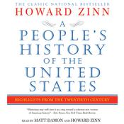 A People's History of the United States: Highlights from the Twentieth Century, by Howard Zinn