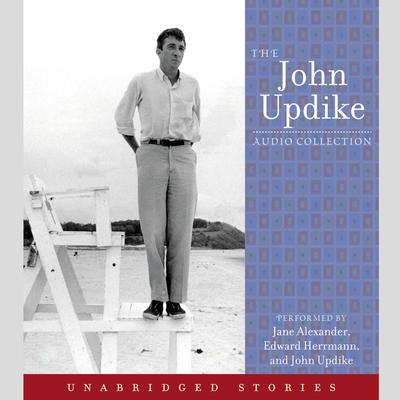 The John Updike Audio Collection Audiobook, by John Updike