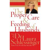 The Proper Care and Feeding of Husbands, by Laura Schlessinger