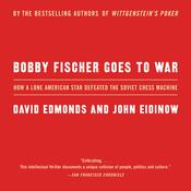Bobby Fischer Goes to War: The True Story of How the Soviets Lost t Audiobook, by David Edmonds