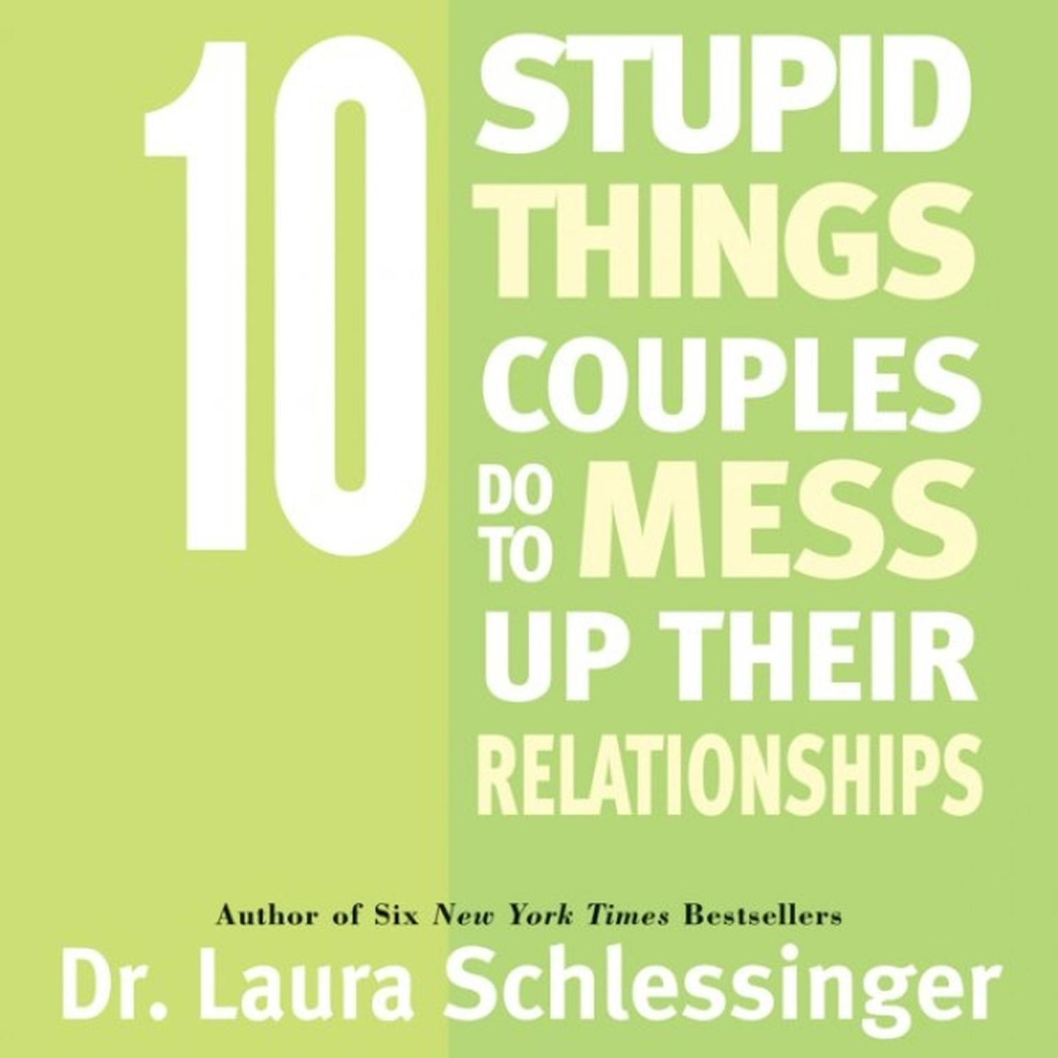 Printable Ten Stupid Things Couples Do to Mess Up Their Relationships Audiobook Cover Art