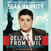 Deliver Us From Evil: Defeating Terrorism, Despotism, and Liberalism Audiobook, by Sean Hannity