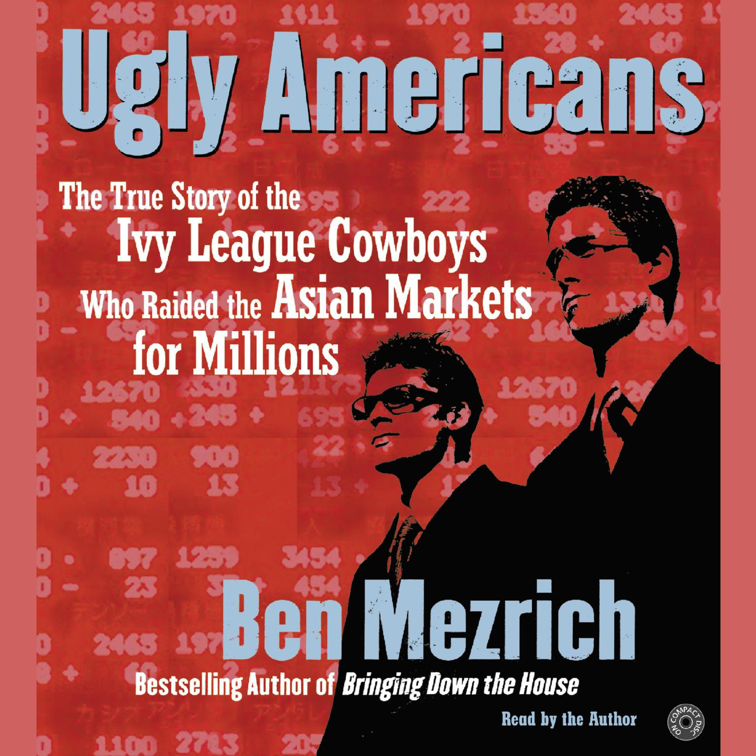 Printable Ugly Americans: The True Story of the Ivy League Cowboys Who Raided the Asian Markets for Millions Audiobook Cover Art