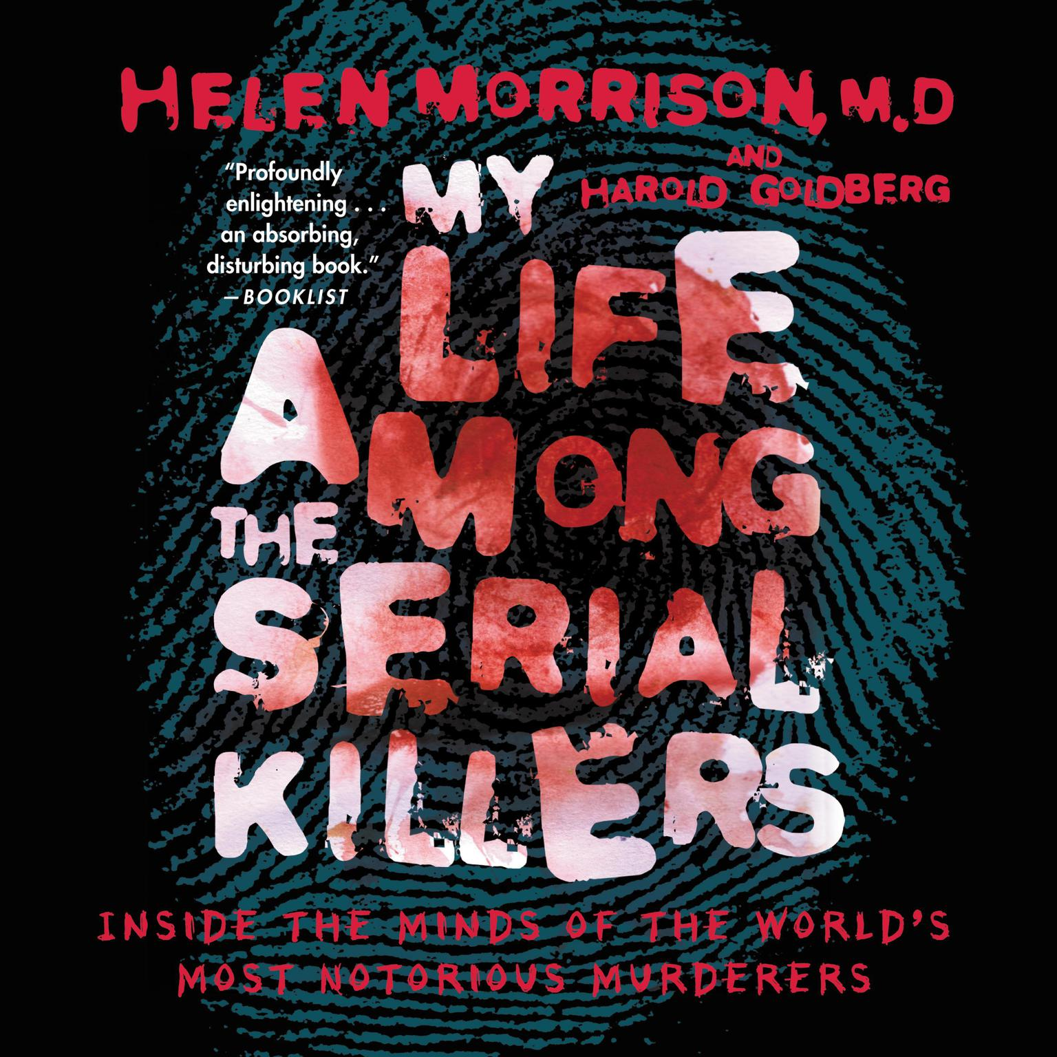 Printable My Life Among the Serial Killers: Inside the Minds of the World's Most Notorious Murderers Audiobook Cover Art
