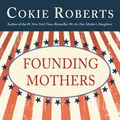 Founding Mothers: The Women Who Raised Our Nation Audiobook, by Cokie Roberts