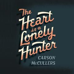 The Heart Is A Lonely Hunter Audiobook, by Carson McCullers