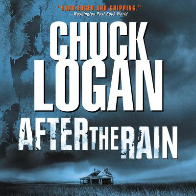 After the Rain (Abridged) Audiobook, by Chuck Logan