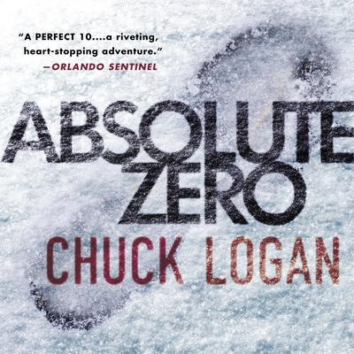 Absolute Zero (Abridged) Audiobook, by Chuck Logan