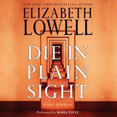 Die in Plain Sight Audiobook, by Elizabeth Lowell