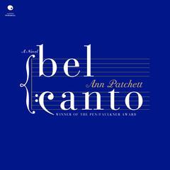 Bel Canto Audiobook, by Ann Patchett