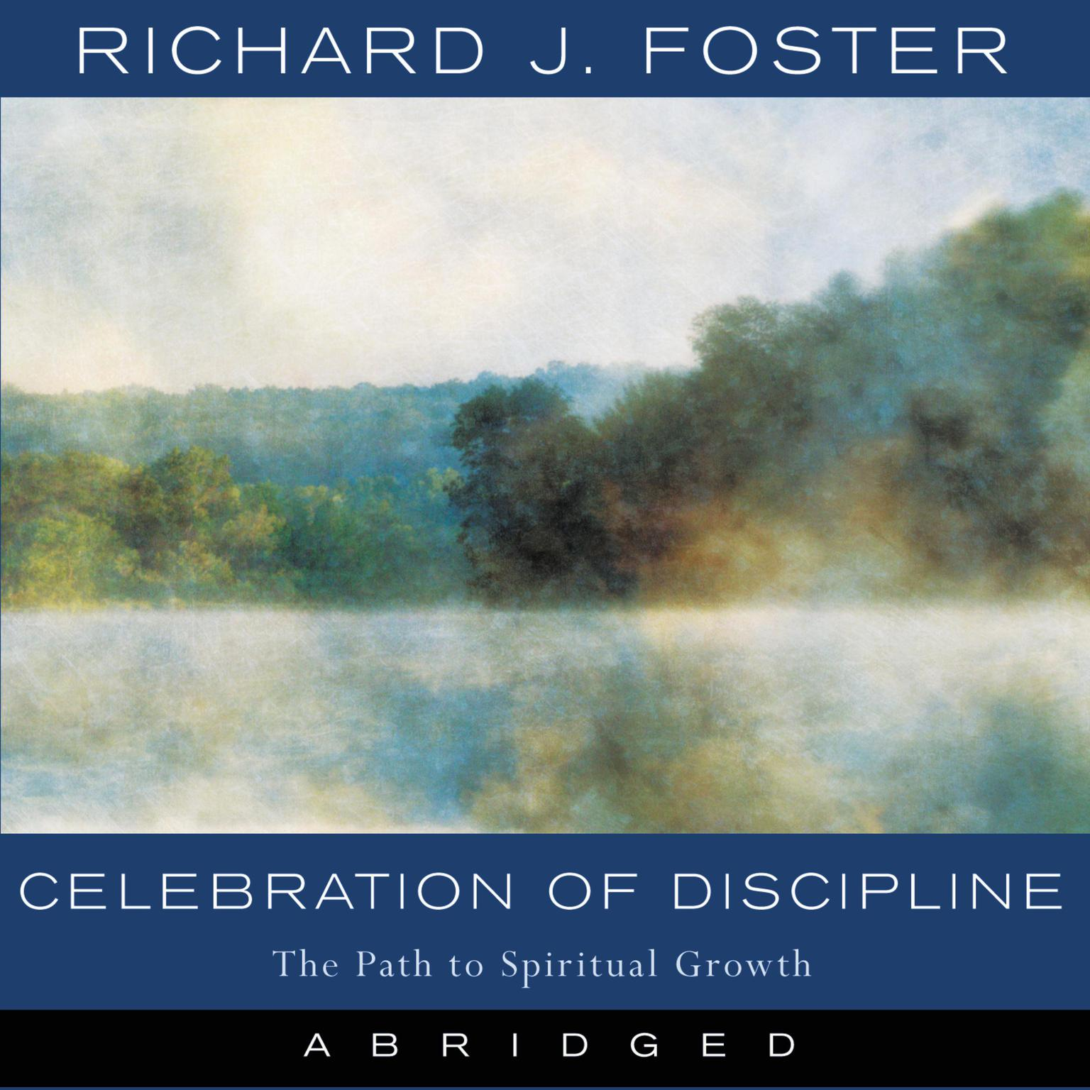 Printable Celebration of Discipline: The Path to Spiritual Growth Audiobook Cover Art