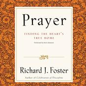 Prayer Selections: Finding the Heart's True Home Audiobook, by Richard J. Foster