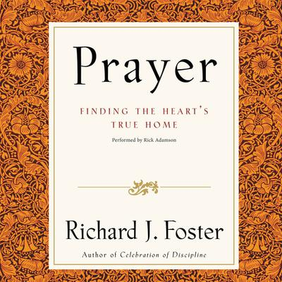 Prayer Selections: Finding the Heart's True Home Audiobook