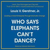 Who Says Elephants Can't Dance?, by Louis V. Gerstner, Louis V. Gerstner