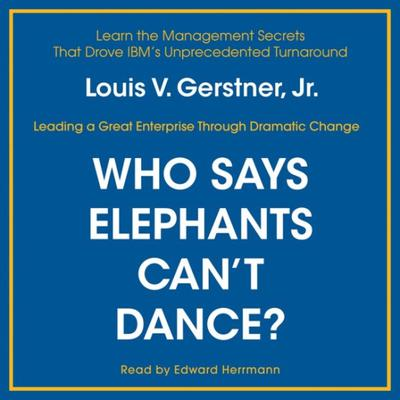 Who Says Elephants Cant Dance? Audiobook, by Author Info Added Soon