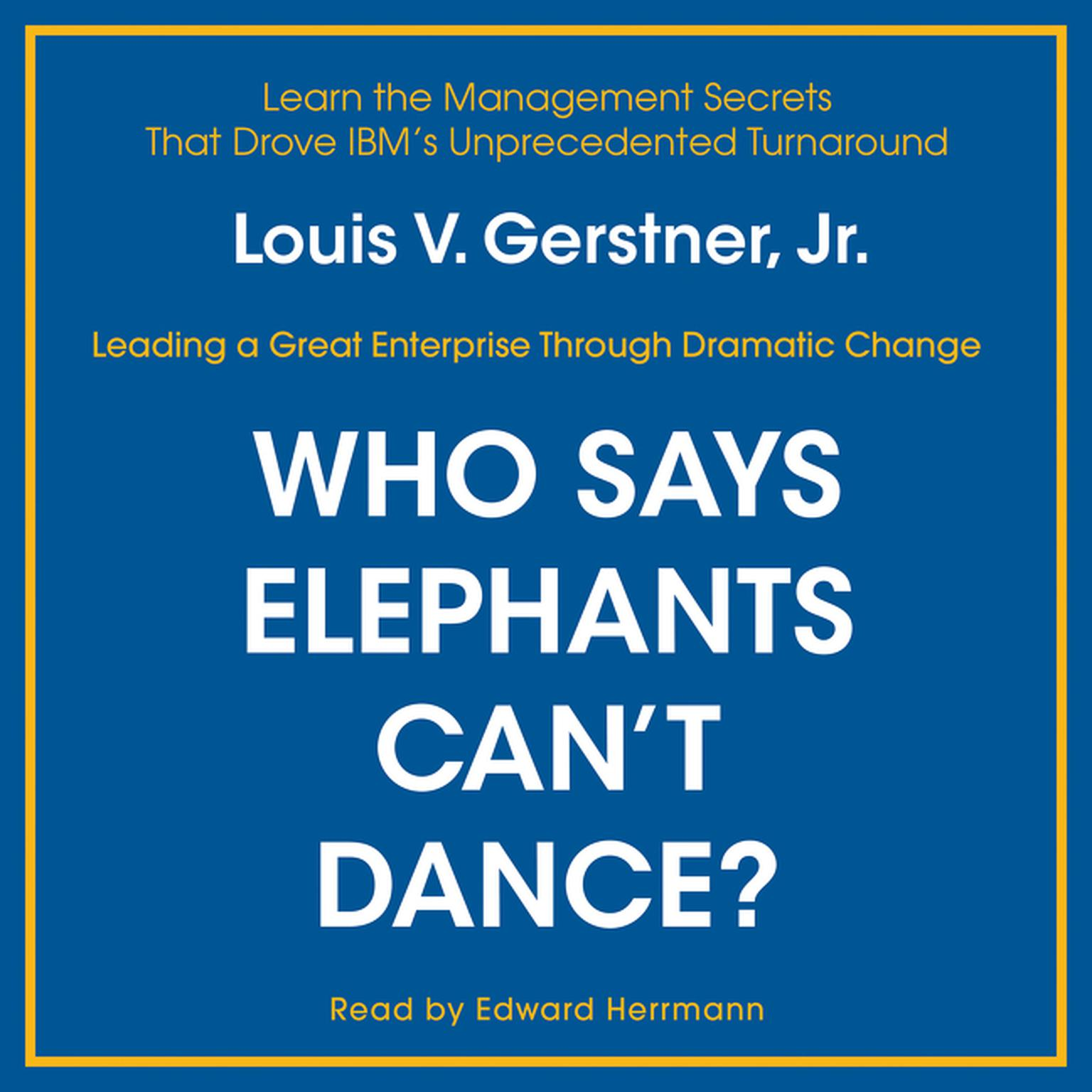 Printable Who Says Elephants Can't Dance?: Inside IBM's Historic Turnaround Audiobook Cover Art
